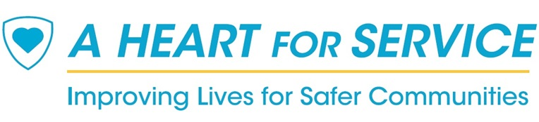 A Heart for Service: Improving Lives for Safer Communities